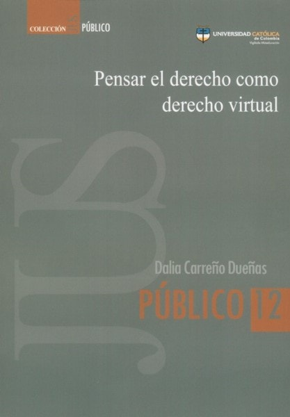 Pensar el derecho como derecho virtual - Dalia Carreño Dueñas - 9789588934204