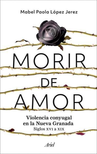 Libro: Morir de amor | Autor: Mabel Paola López Jerez | Isbn: 9789584285638