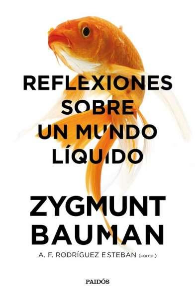 Libro: Reflexiones sobre un mundo líquido   Autor: Zygmunt Bauman   Isbn: 9789584263483