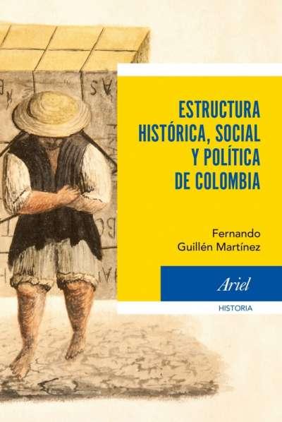 Estructura histórica, social y política de Colombia