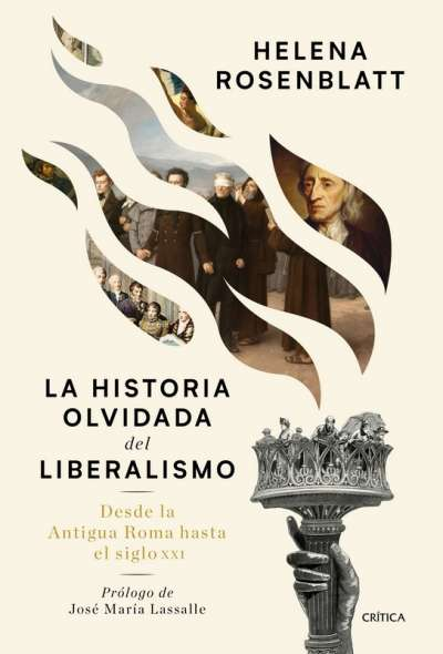 Libro: La historia olvidada del liberalismo | Autor: Helena Rosenblatt | Isbn: 9789584287977