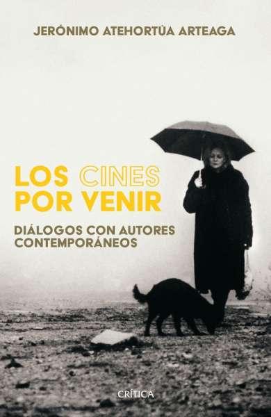 Libro: Los cines por venir | Autor: Jerónimo Atehortúa Arteaga | Isbn: 9789584289414