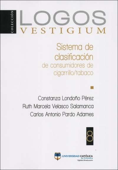 Libro: Sistema de clasificación de consumidores de cigarrillo/tabaco | Autor: Constanza Londoño Pérez | Isbn: 9789585133099