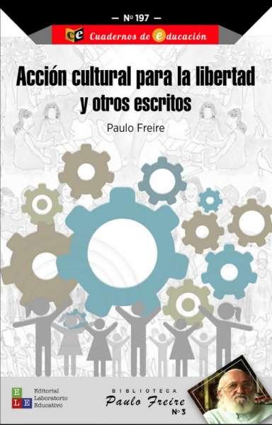 Libro: Acción cultural para la libertad y otros escritos | Autor: Paulo Freire | Isbn: 9789802513208
