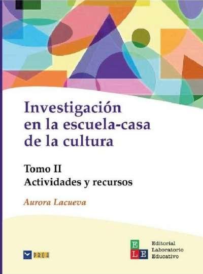 Investigación en la escuela-casa de la cultura Tomo II