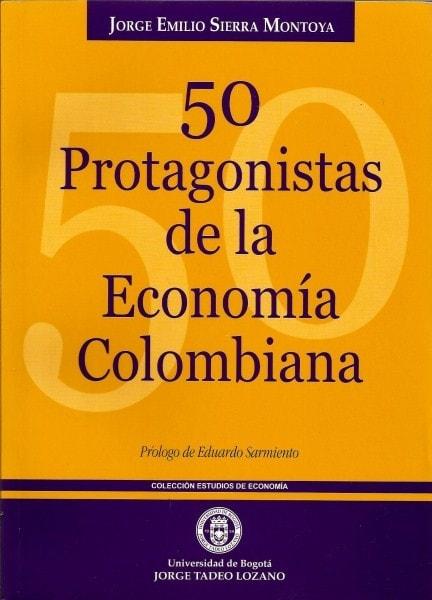 50 protagonistas de la economía colombiana - Jorge Emilio Sierra - 9589029612