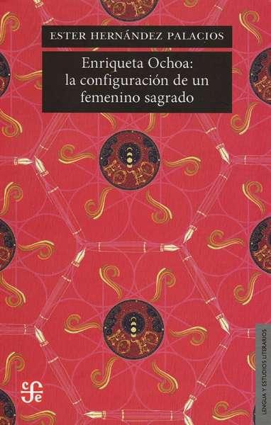 Enriqueta Ochoa: la configuración de un femenino sagrado