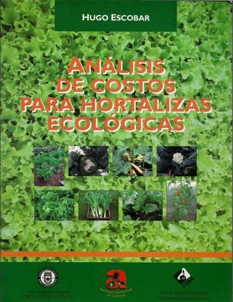 Análisis de costos para hortalizas ecológicas - Hugo Escobar - 9589029515