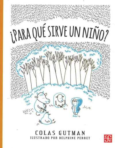 Libro: ¿Para qué sirve un niño? | Autor: Colas Gutman | Isbn: 9786071616562