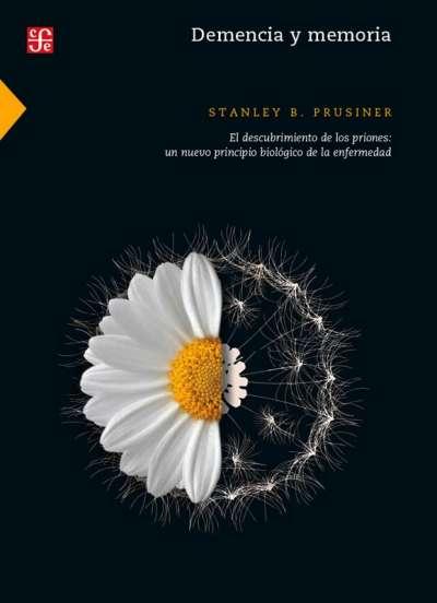 Libro: Demencia y memoria | Autor: Stanley B. Prusiner | Isbn: 9786071664358