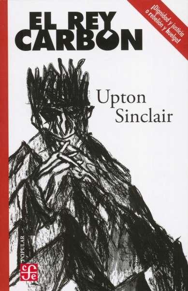 Libro: El rey Carbón | Autor: Upton Sinclair | Isbn: 9786071667366