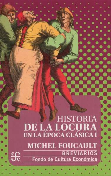 Historia de la locura en la época clásica I
