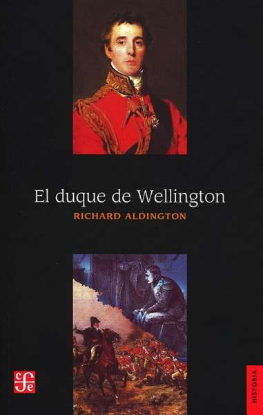 Libro: El duque de Wellington | Autor: Richard Aldington | Isbn: 9789681620943
