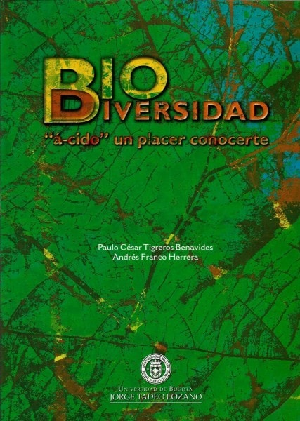 Biodiversidad: a-cido un placer conocerte - Paulo César Tigreros Benavides - 9789587251043
