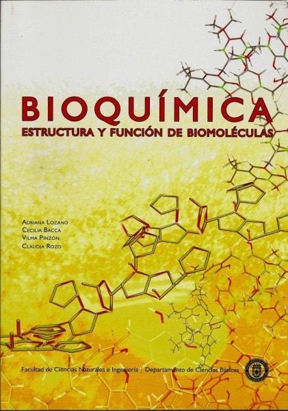 Bioquímica. Estructura y función de biomoléculas - Adriana Lozano - 9789587250244