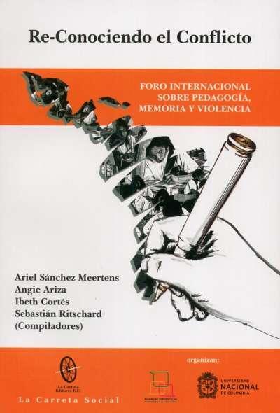 Libro: Re-conociendo el Conflicto | Autor: Ariel Sánchez Meertens | Isbn: 9789588427997