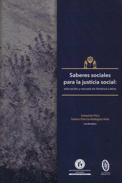 Saberes sociales para la justicia social: educación y escuela en América Latina