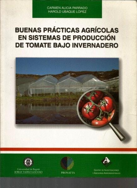 Buenas prácticas agrícolas en sistemas de producción de tomate bajo invernadero - Carmen Alicia Parrado - 958902971X