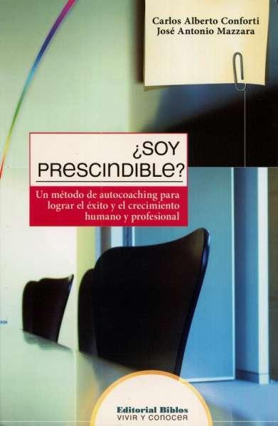 Libro: ¿Soy prescindible? | Autor: Carlos Alberto Conforti | Isbn: 9789507865909