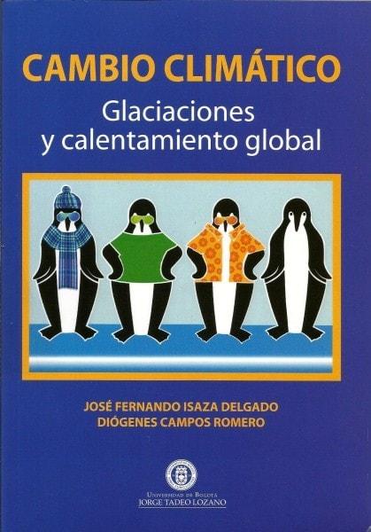 Cambio climático glaciaciones y calentamiento global - José Fernando Isaza Delgado - 9589029893
