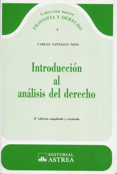 Introducción al análisis del derecho - Carlos Santiago Nino - 9789585758216