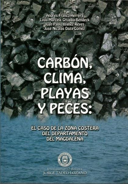 Carbón, clima, playas y peces: el caso de la zona costera del departamento del magdalena - Andrés Franco Herrera - 9789587250688