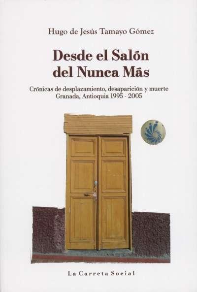 Libro: Desde el Salón del Nunca Más | Autor: Hugo de Jesús Tamayo Gómez | Isbn: 9789585233409
