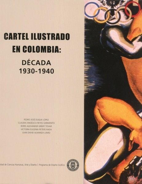 Cartel ilustrado en colombia. Década 1930 - 1940 - Pedro José Duque López - 9789587250145
