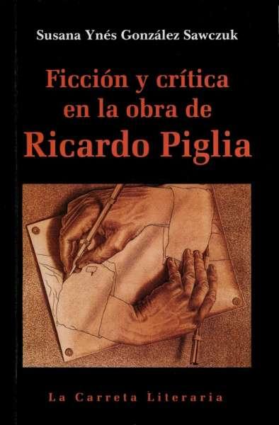 Ficción y crítica en la obra de Ricardo Piglia