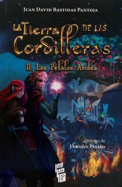 Libro: La tierra de las cordilleras II | Autor: Juan David Bastidas Pantoja | Isbn: 9789585762763