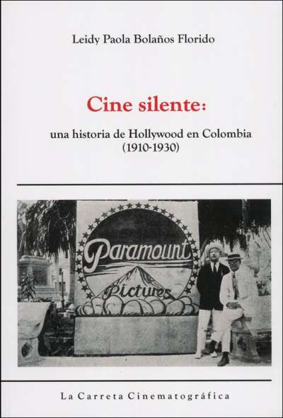 Cine silente: una historia de Hollywood en Colombia (1910 - 1930)