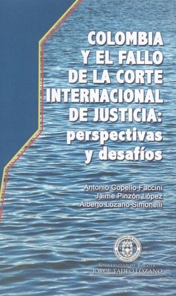 Colombia y el fallo de la corte internacional de justicia:perspectivas y desafíos - Antonio Copello Faccini - 9789587251265