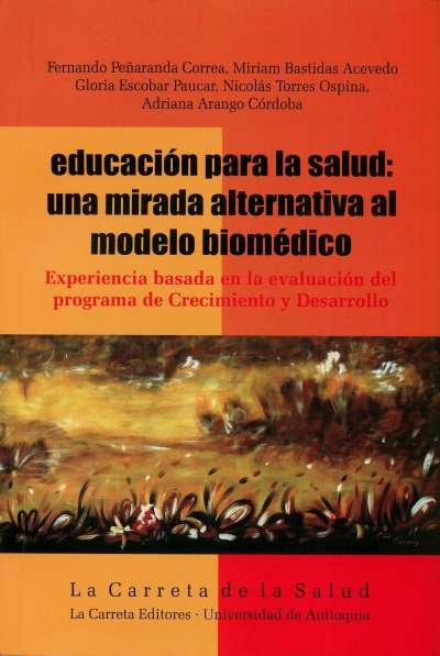 Educación para la salud: una mirada alternativa al modelo biomédico Vol. I