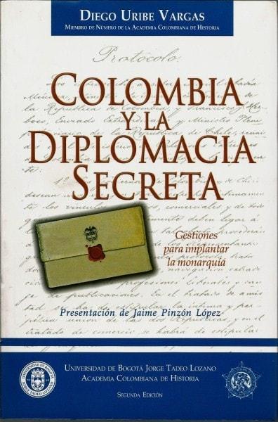 Colombia y la diplomacia secreta - Diego Uribe Vargas - 9589029779