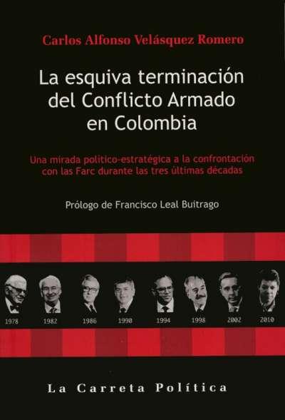 La esquiva terminación del Conflicto Armado en Colombia