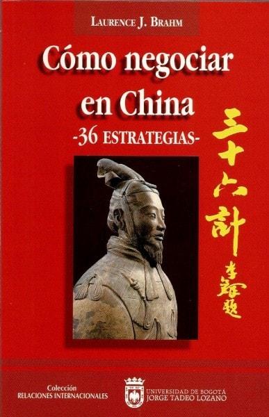 Cómo negociar en china 36 estrategias - Laurence Brahm - 9589029221
