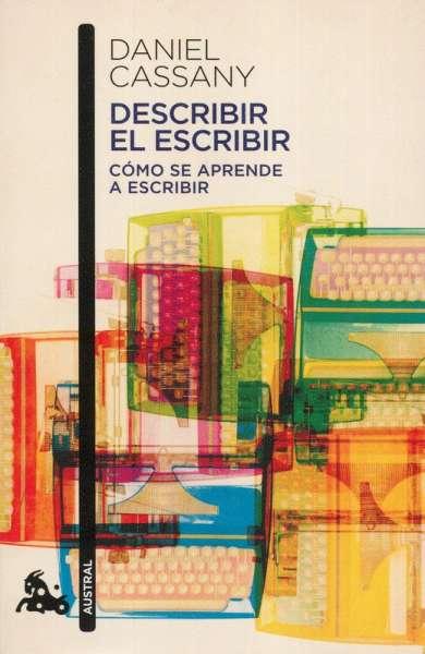 Libro: Describir el escribir | Autor: Daniel Cassany | Isbn: 9788408184249