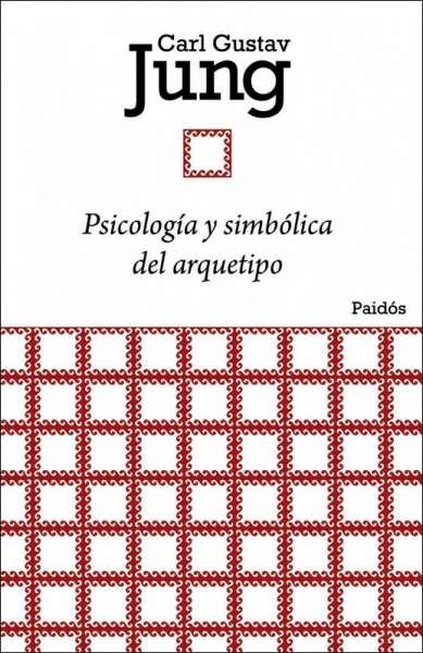 Psicología y simbólica del arquetipo