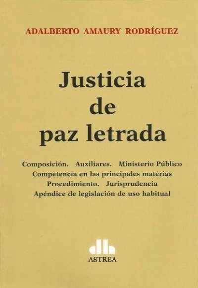 Justicia de paz letrada - Adalberto Amaury Rodriguez - 9789877060409
