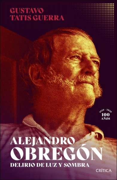 Alejandro Obregón: Delirio de luz y sombra