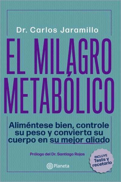 Libro: El milagro metabólico | Autor: Carlos Jaramillo | Isbn: 9789584276971