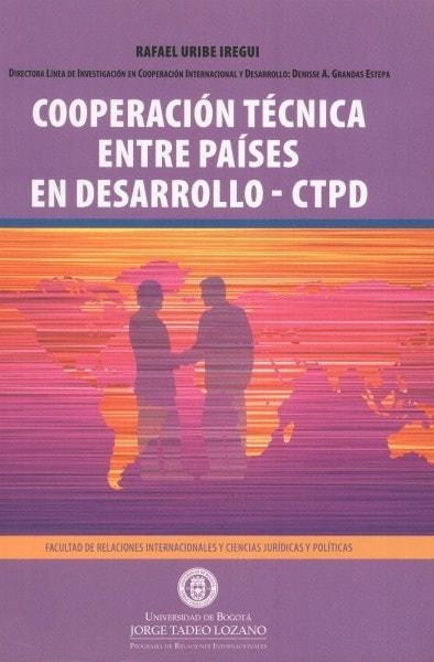 Cooperación técnica entre países en desarrollo - ctpd - Rafael Uribe Iregui - 9789587250190