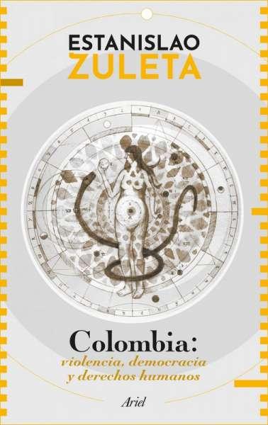 Libro: Colombia: violencia, democracia y derechos humanos | Autor: Estanislao Zuleta | Isbn: 9789584289223