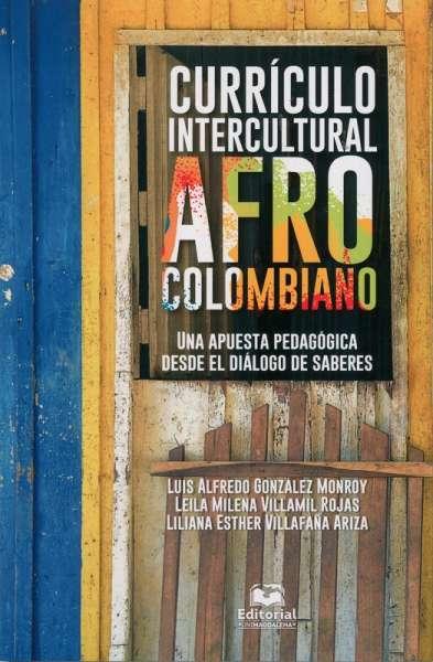 Libro: Currículo intercultural afrocolombiano   Autor: Luis Alfredo González Monroy   Isbn: 9789587462296