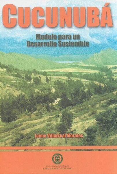 Cucunubá modelo para un desarrollo sostenible - Jaime Villarreal Morales - 9589029302
