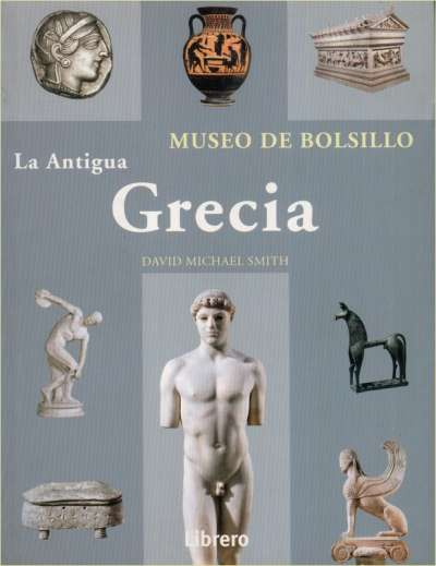 Libro: La antigua Grecia | Autor: David Michael Smith | Isbn: 9789089989536