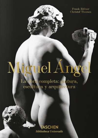 Miguel Ángel. La obra completa: pintura, escultura y arquitectura
