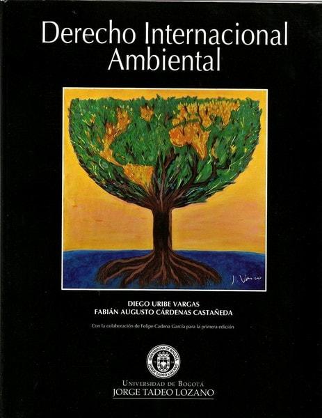 Derecho internacional ambiental - Diego Uribe Vargas - 9789587250213