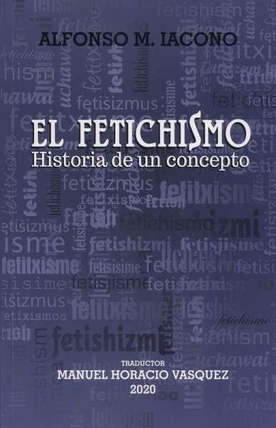 El Fetichismo. Historia de un concepto