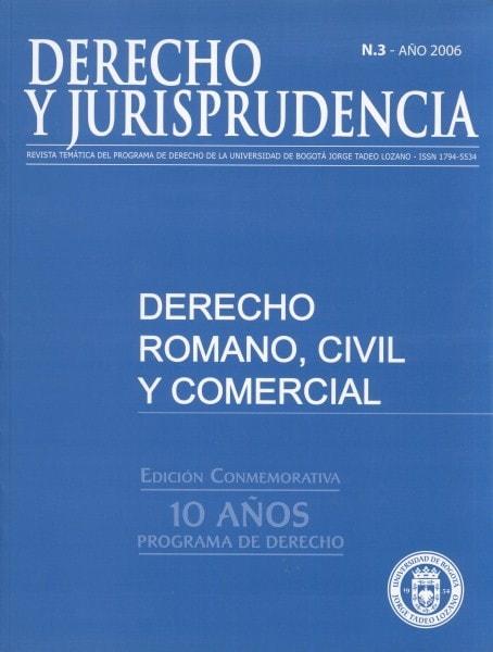 Derecho y jurisprudencia. Revista temática nº 3. Derecho romano. Civil y comercial - Facultad de Derecho - 17945534
